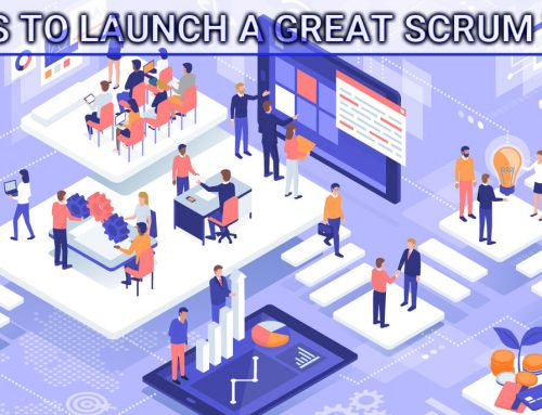 5 Tips to launch a great Scrum Team