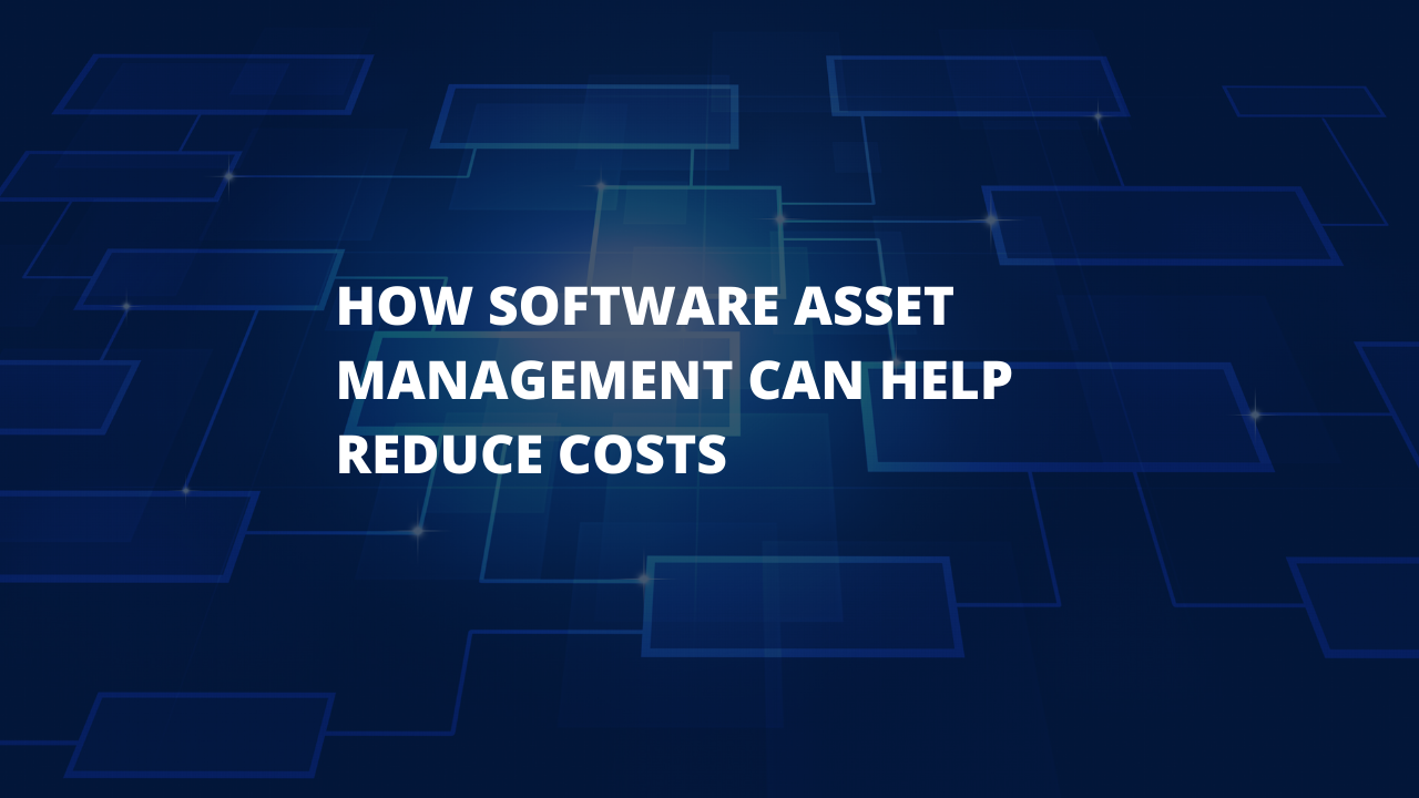 software-asset-management-helps-reduce-costs